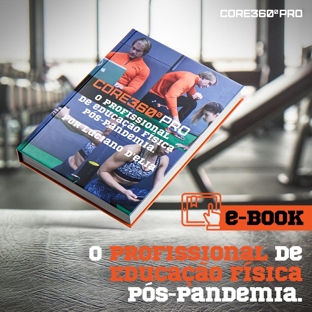 Conheça o eBook O Profissional de Educação Física Pós-Pandemia por Luciano D'Elia.