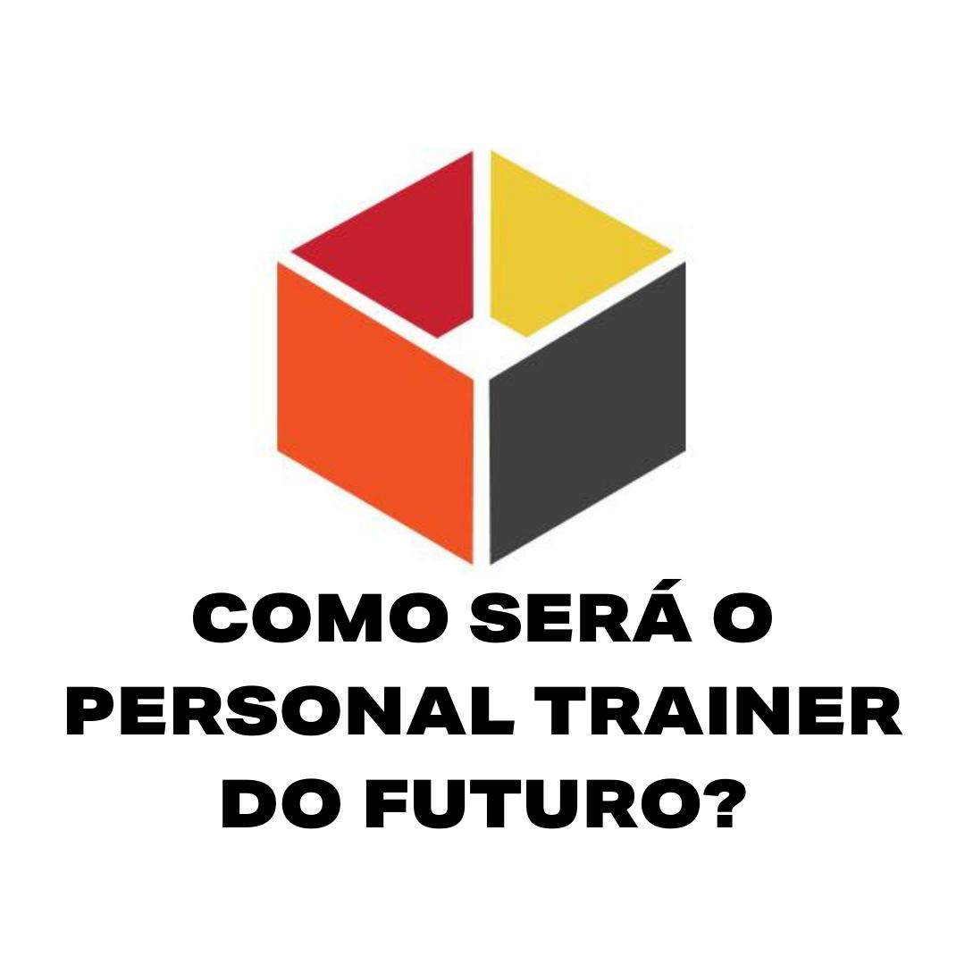 Como será o Personal Trainer do Futuro?